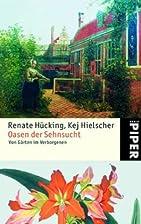 Oasen der Sehnsucht by Renate Hücking