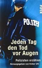 Jeden Tag den Tod vor Augen: Polizisten…
