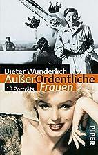 Ausser ordentliche Frauen by Dieter…