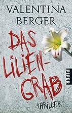 Das Liliengrab: Psychothriller by Valentina…