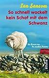 Ian Sansom: So schnell wackelt kein Schaf mit dem Schwanz