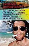Thomas Kohnstamm: Die absolut ehrlichen und völlig schamlosen Bekenntnisse eines professionellen Reiseführer-Autors