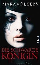 Die schwarze Königin: Roman by Mara Volkers