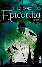 Epicordia: Roman by Thilo Corzilius