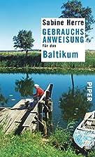 Gebrauchsanweisung für das Baltikum by…
