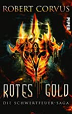 Rotes Gold by Robert Corvus