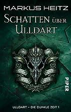Ulldart - Die Dunkle Zeit - Band 1: Schatten…
