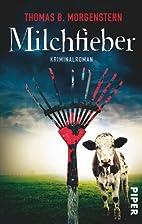 Milchfieber by Thomas B. Morgenstern