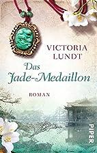 Das Jade-Medaillon: Roman by Victoria Lundt