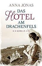 Das Hotel am Drachenfels by Anna Jonas