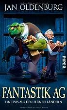 Fantastik AG by Jan Oldenburg