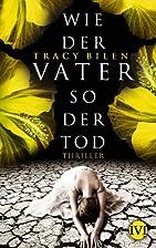 Wie der Vater so der Tod: Thriller by Tracy…