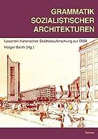 Grammatik sozialistischer Architekturen.…