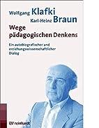 Wege pädagogischen Denkens by Karl H Braun