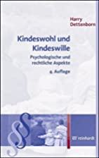 Kindeswohl und Kindeswille by Harry…