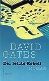 Gates, David: Der letzte Rebell.