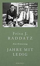 Jahre mit Ledig: Eine Erinnerung by Fritz J.…