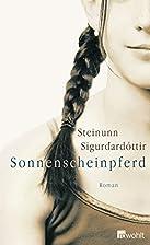 Sonnenscheinpferd by Steinunn…