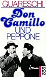 Giovanni Guareschi: Don Camillo und Peppone.