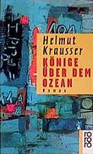 Könige über dem Ozean by Helmut Krausser