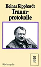 Traumprotokolle by Heinar Kipphardt