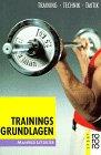 Trainingsgrundlagen. Training, Technik,…