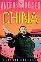 Anders reisen: China. Ein Reisebuch in den…