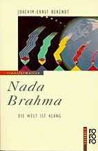 Nada Brahma. Die Welt ist Klang. by…