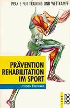 Prävention und Rehabilitation im Sport.…