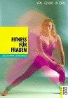 Fitness für Frauen. Vital, gesund, in Form.…