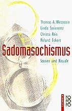 Sadomasochismus - Szenen und Rituale by…