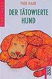 Maar, Paul: Der tätowierte Hund. ( Ab 8 J.).