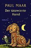 Paul Maar: Der tätowierte Hund. rororo Rotfuchs,  Band 21247