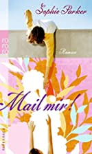 Mail mir! by Sophie Parker