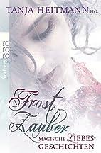 Frostzauber: Magische Liebesgeschichten by…