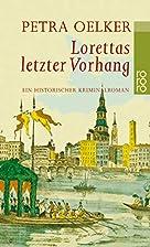Lorettas letzter Vorhang by Petra Oelker