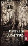 Bail, Murray: Eukalyptus. Eine australische Liebesgeschichte.