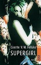 Supergirl. by Coerte V. W. Felske