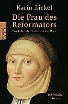 Die Frau des Reformators by Karin…