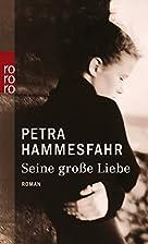 Seine Grosse Liebe (German Edition) by Petra…