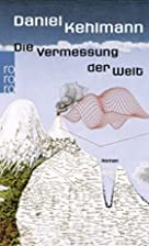 Die Vermessung der Welt. by Daniel Kehlmann