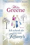 Holly Greene: Ich schenk dir was von Tiffany's