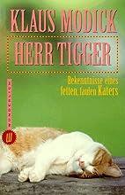 Herr Tigger. Bekenntnisse eines fetten,…