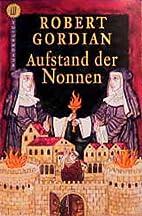 Aufstand der Nonnen by Robert Gordian