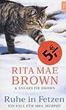 Brown, Rita Mae: Ruhe in Fetzen. Ein Fall für Mrs. Murphy.