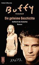Buffy und Angel. Die geheime Geschichte,…
