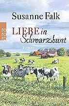Liebe in Schwarzbunt by Susanne Falk