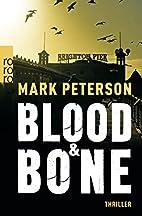 Blood & Bone by Mark Peterson