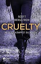 Cruelty: Ab jetzt kämpfst du allein by…