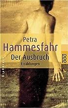 Der Ausbruch : Erzählungen by Petra…